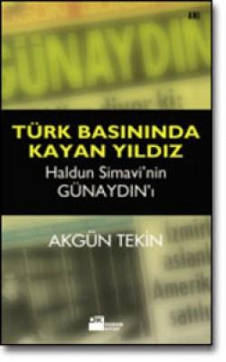 """Türk Basınında Kayan Yıldız<br><span>Haldun Simavi'nin """"Günaydın""""ı</span>"""