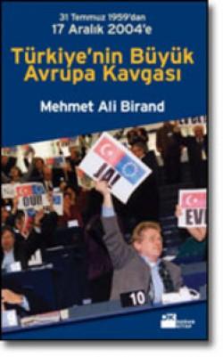 Türkiye'nin Büyük Avrupa Kavgası<br><span>31 Temmuz 1959'dan 17 Aralık 2004'e</span>