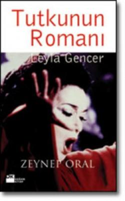 Tutkunun Romanı Leyla Gencer