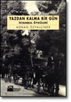 Yazdan Kalma Bir Gün<br><span>İstanbul Öyküleri</span>