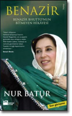 Benazir<br><span>Benazir Bhutto'nun Bitmeyen Hikâyesi</span>