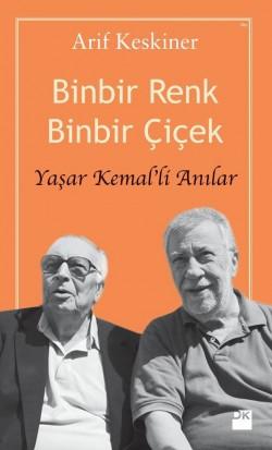 Binbir Renk Binbir Çiçek<br><span>Yaşar Kemal'li Anılar</span>