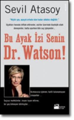 Bu Ayak İzi Senin, Dr. Watson!<br><span>Gerçek Suç Öyküleriyle Adli Bilimler</span>