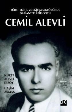 Türk Tekstil ve Eğitim Sektöründe Gaziantepli Bir Öncü<br><span>CEMİL ALEVLİ</span>