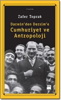 Darwin'den Dersim'e<br><span>Cumhuriyet ve Antropoloji</span>