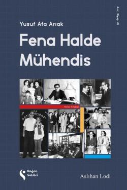 Fena Halde Mühendis<br><span>Yusuf Ata Arıak</span>