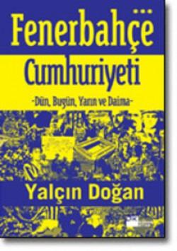 Fenerbahçe Cumhuriyeti<br><span>-Dün, Bugün, Yarın ve Daima-</span>