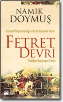 Fetret Devri / Yeniden Kuruluşun Tarihi<br><span>Osmanlı İmparatorluğu'nun En Karanlık Yılları</span>