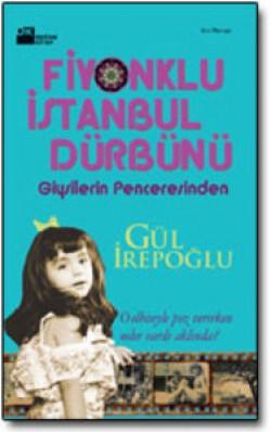 Fiyonklu İstanbul Dürbünü<br><span>Giysilerin Penceresinden</span>