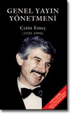 Genel Yayın Yönetmeni<br><span>Çetin Emeç (1935-1990)</span>