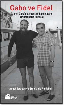 Gabo ve Fidel<br><span>Gabriel Garcia Marquez ve Fidel Castro: Bir Dostluğun Hikayesi</span>