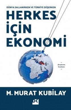 Herkes İçin Ekonomi<br><span>Dünya Sallanırken ve Türkiye Düşerken</span>