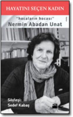 Hayatını Seçen Kadın, Nermin Abadan Unat<br><span>Hocaların Hocası</span>