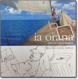 Ia Orana<br><span>Akın'ın seyir defteri Birol'un resim defteri</span>