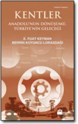 Kentler<br><span>Anadolu'nun Dönüşümü, Türkiye'nin Geleceği</span>
