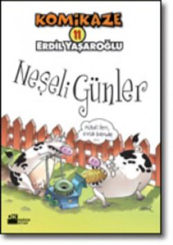Komikaze 11<br><span>Neşeli Günler</span>