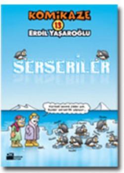 Komikaze 13<br><span>Serseriler</span>