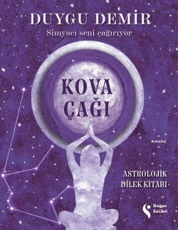 Kova Çağı<br><span>Astrolojik Dilek Kitabı</span>