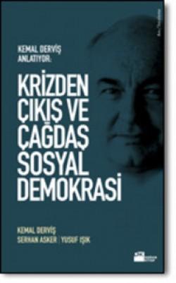 Krizden Çıkış ve Çağdaş Sosyal Demokrasi<br><span>Kemal Derviş Anlatıyor </span>
