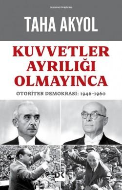 Kuvvetler Ayrılığı Olmayınca<br><span>Otoriter Demokrasi: 1946-1960</span>