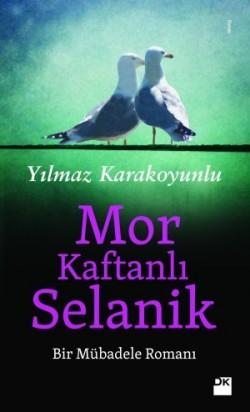 Mor Kaftanlı Selanik<br><span>Bir Mübadele Romanı</span>