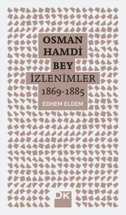 Osman Hamdi Bey | İzlenimler 1869-1885