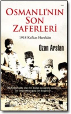 Osmanlı'nın Son Zaferleri<br><span>1918 Kafkas Harekâtı</span>