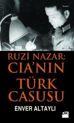 Ruzi Nazar: <br><span>CIA'nin Türk Casusu</span>