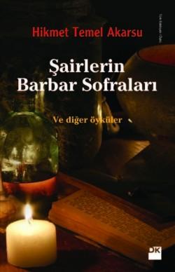 Şairlerin Barbar Sofraları<br><span>Ve diğer öyküler</span>