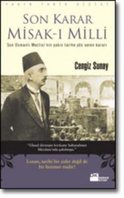 Son Karar Misak-ı Milli<br><span>Son Osmanlı Meclisi'nin yakın tarihe yön veren kararı</span>