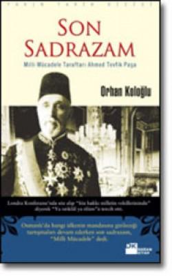 Son Sadrazam<br><span>Milli Mücadele Taraftarı Ahmed Tevfik Paşa</span>
