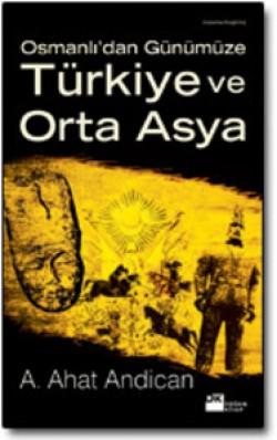 Türkiye ve Orta Asya<br><span>Osmanlı'dan Günümüze</span>