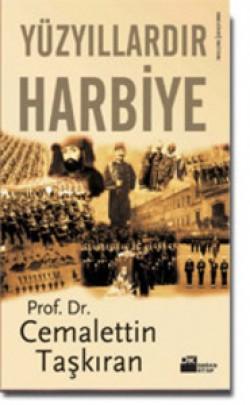 Yüzyıllardır Harbiye<br><span>Harbiye'nin 180 Yıllık Tarihi ve En Büyük Harbiyeli Atatürk</span>