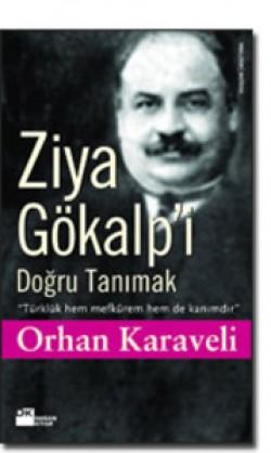 Ziya Gökalp'i Doğru Tanımak<br><span>Türklük hem mefkûrem hem de kanımdır</span>